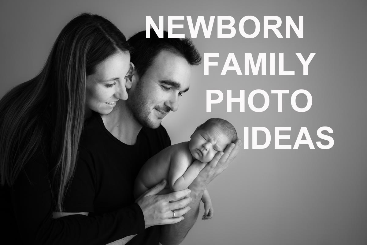 Newborn family photo ideas for next photography session